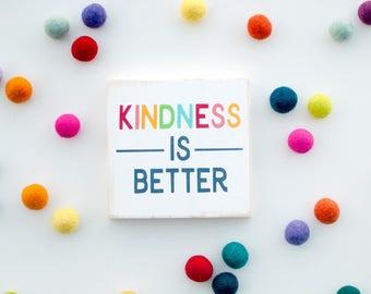 Kindness is better mini sign / mini kindness rainbow sign