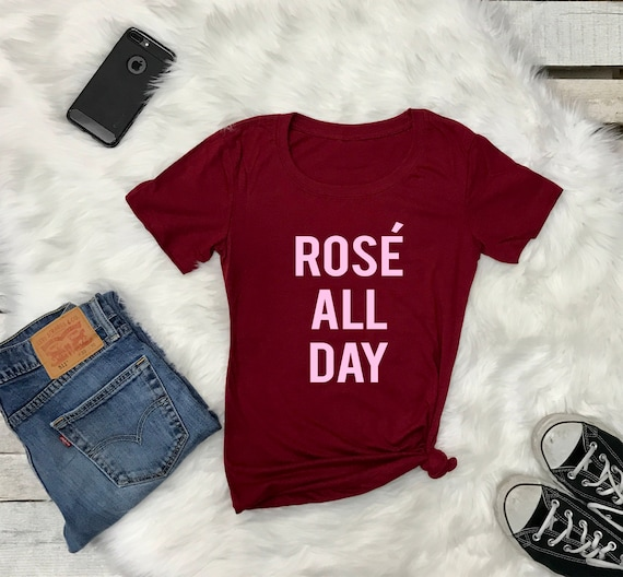 Rose All Day Women's Short Sleeve Crewneck T Shirt , Hip Hop Tee Wine Lover, Rose Drinker, Street wear Shirt,