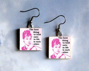 AUDREY HEPBURN Earrings - The best thing to hold onto in life is each other