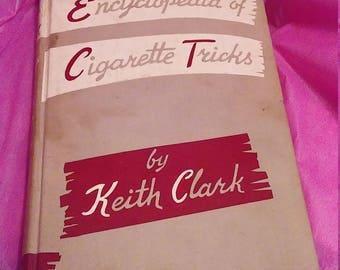 Encyclopedia of Cigarette Tricks  by Keith Clark!!!