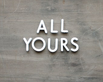 All Yours - Vintage Push Pin Letters - Sign - Valentine's Day - Romantic - Rustic - White - Letters - Supplies - Home Decor