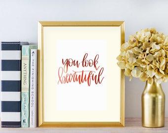 You Look Beautiful | LetteringByLyss | Printable | PDF Digital Download