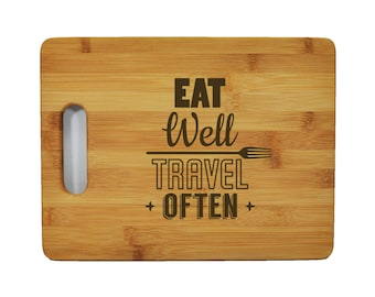 "Custom Bamboo Cutting Board - Popular Food Quotes - Eat Well Travel Often - 11.5""x8.75"" - 9/16"" Thick - 011"
