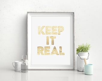 Keep It Real, Gold Typography Art, Gold Foil Quote, Gold Office Print, Typography Wall Art, Home Office Print, Minimal Quote Print, Cute Art