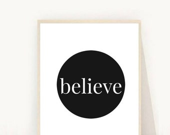 Believe Print, Inspirational Quote, Printable Wall Art, Black Believe Print, Instant Download, Digital Art, Typography Print