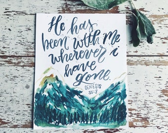 He Has Been With Me Wherever I Have Gone. - 8x10 Print