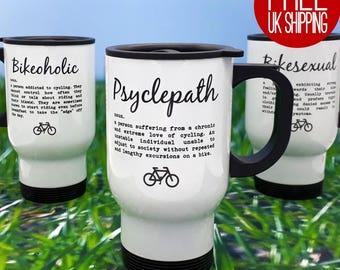 Cycling Travel Mugs - Psyclepath / Bikesexual / Bikeoholic