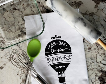 Flour Sack Towel - Say Yes To New Adventures - Bridal Shower Gift - Hostess Gift - Wedding Gift