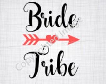 Bride Tribe SVG; Cricut Cut File; Silhouette Cut File; Cameo Cut File; Bride Tribe; dxf; Png; SVG; Shirt SVG; Bride svg;