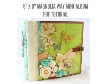 """8""""x8"""" Magnolia Way Scrapbook Mini-Album PDF Tutorial"""