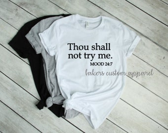 Thou shall not try me | Funny tshirt for women | Ladies Clothing | Shirt for women | Mood 24:7