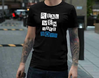 REAL MEN Make BOYS T Shirt Dad To Be T-Shirt New Dad Gift Baby Boy Dad Shirt Baby Announcement TShirt Baby Shower Dad Of Boys TShirt