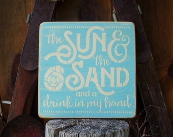 Wood Sign,The Sun & The Sand And A Drink In My Hand, Cabin Sign, Beach House Sign