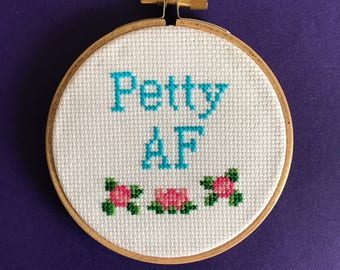 Funny DIY craft - petty as fuck gift - Petty AF cross stitch kit - snarky xstitch kit - humorous present - beginner kit - modern xstitch