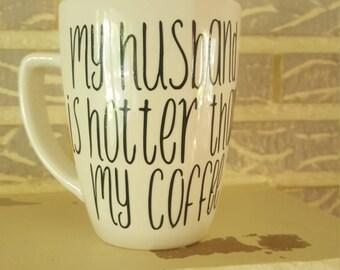 Husband Hotter Than Coffee Mug