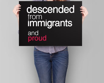 We Are All Immigrants Sign PRINTABLE | protest poster, pro immigration march sign, anti trump poster, descended from immigrants, welcome