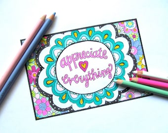 instant download - printable coloring sheet - Appreciate Everything (4x6)