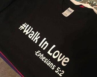 Walk in Love Tee Shirts