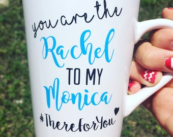 You're Rachel to my Monica - Friends TV Show Gift - Friends Fan Gift - BFF Gift - Best Friend Gift - You're my person -Graduation Gift