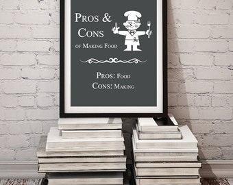 PROS & CONS of Making Food / Funny Kitchen Decor / Cooking Humor / Kitchen Printables, Art, Poster, Sign, Chef / Digital Print, JPG Download