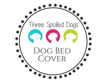 Dog Bed Cover Only    Custom Replacement Covers by Three Spoiled Dogs    100+ Fabrics in Stock