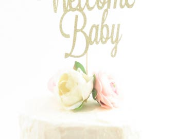 Welcome Baby Cake Topper - Baby Shower Cake Topper - Gold Baby Shower Topper