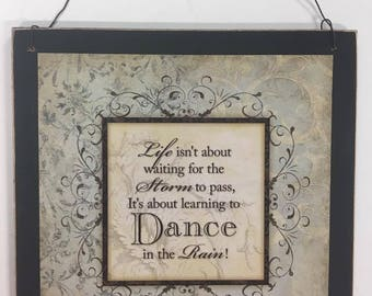 Life Is About Learning to Dance in the Rain Wall Sign Wooden Decor Art Signs