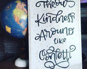 Throw Kindness around like confetti wall decor sign