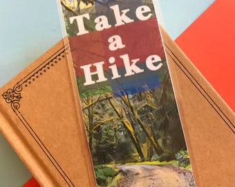 Take a Hike Bookmark, Nature Book mark, Hippie Bookmark, Outdoors Book Mark, Forest Bookmark, Hiking Quote, Reading Gift, Unique Books