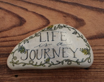 Life is a Journey Stone, Painted Rock, Painted Stone, Inspirational Art