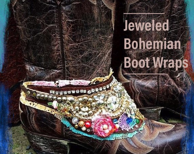 Custom Sparkling Bohemian Boot Wraps, Boot Jewelry, Boho Treasure, Tattered Lace, Jewels, Wearable Art, Magical, Fairy Tale ~ One Pair
