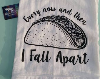 Taco Every Now and Then I Fall Apart Towel