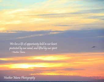 Life of Opportunity, inspirational quote, fine art photography by Heather Maria