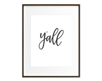 Print - Y'all | Hand Lettered, Southern Home Decor, Modern Calligraphy, Living Room, Sitting Room. Housewarming