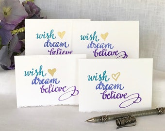Inspirational cards with a Quote - Encouragement Quote Card - Calligraphy Script Card - Hand Lettered - Wish Dream Believe - 4 Notecards