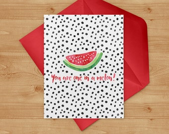 You are one in a melon watercolor watermelon printable card -  Instant Download, Valentine's Card, Happy Father's Day Card, Romantic Card
