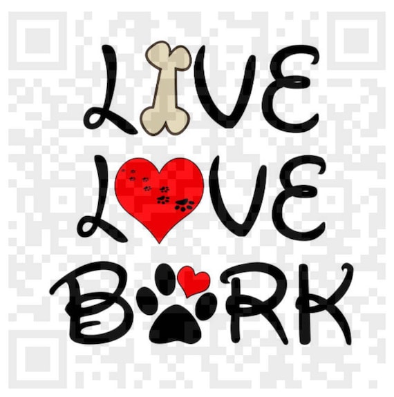 Live Love Bark PNG, Live Love Bark, Jpeg, Png, Cricut, Print and Cut File, Sublimation print file, Sublimation template