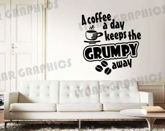 A Coffee A Day Keeps The Grumpy Away- kitchen Wall Quote Decal - funny - geeky -  inspiration - lettering - decor -breakfast- caffeine