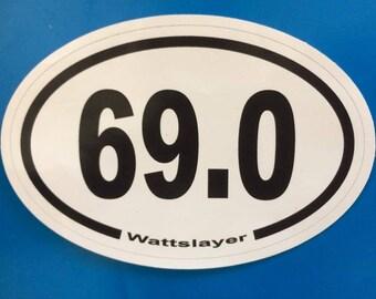 Wattslayer 69.0 Bumper Sticker