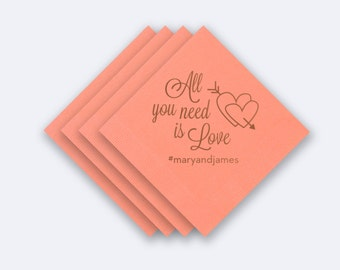 100 Custom Napkins - All you need is love! Choose your Size. Set of 100