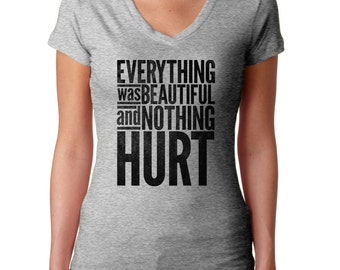 Everything Was Beautiful and Nothing Hurt Kurt Vonnegut Quote Shirt - Book Lover Shirt - Book Nerd Shirt (See SIZING CHART in Item Details)