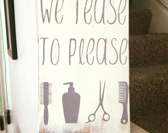 We Tease to Please Wood Sign