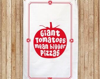 """Tomato Tea Towel """"Giant tomatoes mean bigger pizzas"""" Cotton Tea Towel"""