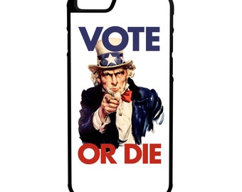 Uncle Sam Vote or Die iPhone Galaxy Note LG HTC Hybrid Rubber Protective Case