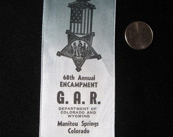 1947 Civil War Ribbon Veteran's G A R Bailey Post 68th Annual Encampment Manitou Springs CO Wyoming Vintage