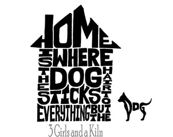 Dog Word Art 'Home is where the dog hair sticks to everything but the dog' 5x7 print