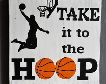 Take it to the Hoop Basketball wood sign
