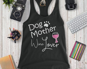Dog Mother Wine Lover, T-shirts for women, Tank, Racer Back, Mom, Plus Size, Graphic Tee T-Shirts, Mother's Day