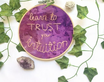 Learn to Trust your Intuition Wooden Embroidery Hoop Home Decor Embroidered Wall Decoration Coko Cosmic