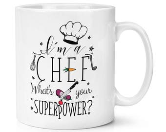 I'm A Chef What's Your Superpower 10oz Mug Cup